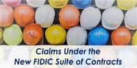 Claims Under the New FIDIC Suite of Contracts